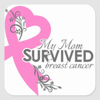 My Mom Survived Breast Cancer Square Sticker