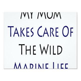 My Mom Takes Care Of The Wild Marine Life Custom Invitations
