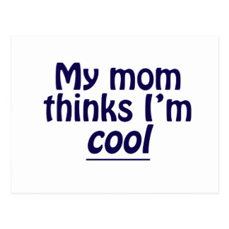 My Mom Thinks I'm Cool Postcard