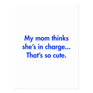 my-mom-thinks-shes-in-charge-fut-blue.png postcard