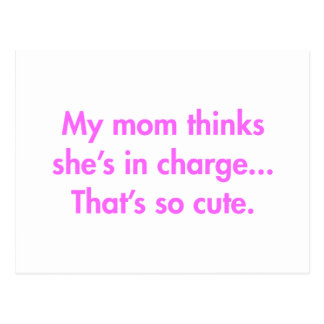 my-mom-thinks-shes-in-charge-fut-pink.png postcard