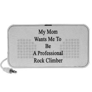 My Mom Wants Me To Be A Professional Rock Climber iPhone Speakers