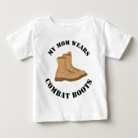 My Mom Wears Combat Boots Baby T-Shirt