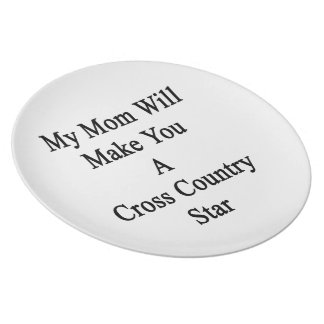 My Mom Will Make You A Cross Country Star Party Plates