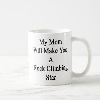 My Mom Will Make You A Rock Climbing Star Classic White Coffee Mug