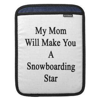 My Mom Will Make You A Snowboarding Star iPad Sleeve