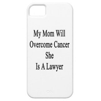 My Mom Will Overcome Cancer She Is A Lawyer iPhone 5 Case