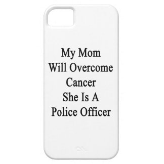 My Mom Will Overcome Cancer She Is A Police Office iPhone 5 Covers