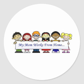 My Mom Works From Home Classic Round Sticker