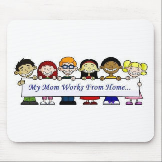 My Mom Works From Home Mousepads