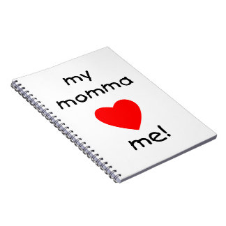 My Momma Loves Me Note Books