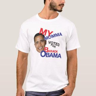 my momma voted for Barack Obama T-Shirt