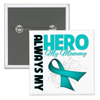 My Mommy Always My Hero - Ovarian Cancer 2 Inch Square Button