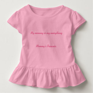 My mommy are my everything toddler t-shirt