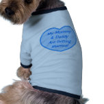 My Mommy & Daddy Are Getting Married! Doggie T Shirt