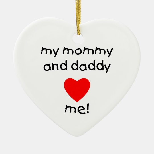 My Mommy & Daddy Love Me Ceramic Ornament