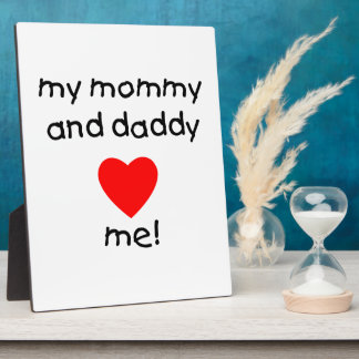 My Mommy & Daddy Love Me Plaque