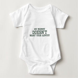 My Mommy Doesn't Want Your Advice Baby Bodysuit