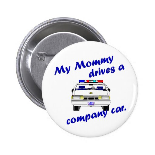 My Mommy Drives a Company Car 2 Inch Round Button