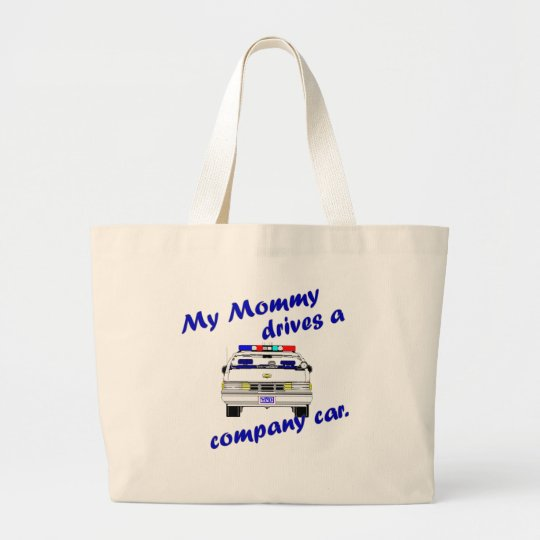 My Mommy Drives a Company Car Large Tote Bag