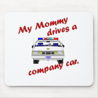 My Mommy Drives a Company Car Mouse Pad