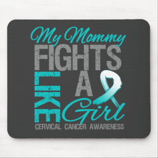 My Mommy Fights Like a Girl Cervical Cancer Mouse Pad