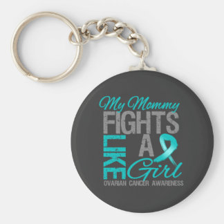 My Mommy Fights Like a Girl Ovarian Cancer Key Chains