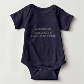 My mommy fought for reproductive rights baby bodysuit