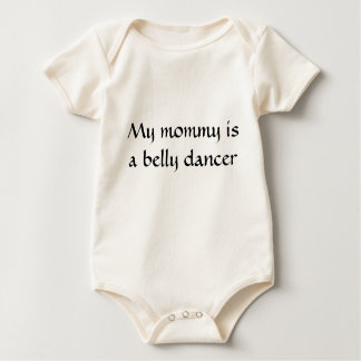 My mommy is a belly dancer baby bodysuit