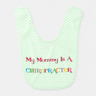 My Mommy is a Chiropractor Bib