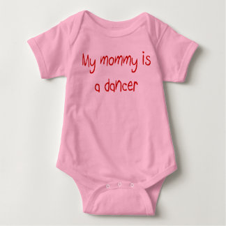 My Mommy is a Dancer Infant Baby Bodysuit