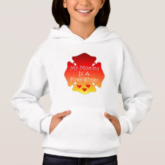 My Mommy Is A Firefighter Hoodie