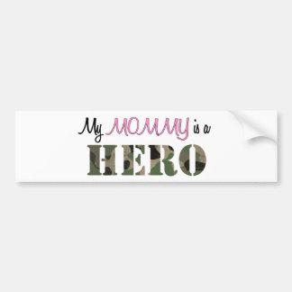 My MOMMY is a HERO Bumper Sticker