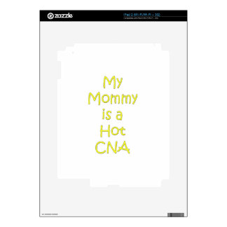 My mommy is a hot cna decal for the iPad 2