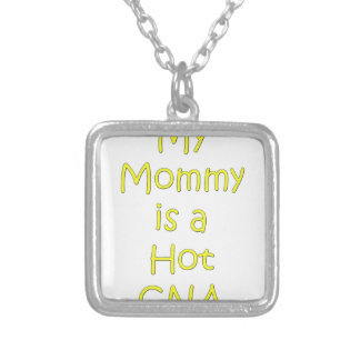 My mommy is a hot cna silver plated necklace