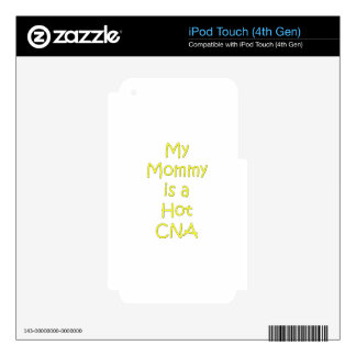 My mommy is a hot cna skin for iPod touch 4G