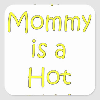My mommy is a hot cna square sticker