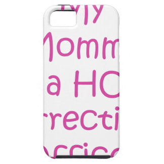 My mommy is a hot corrections officer iPhone SE/5/5s case