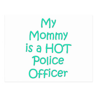 My mommy is a hot police officer postcard