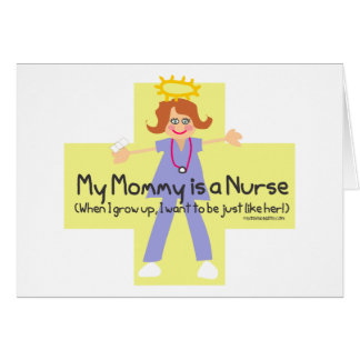 My Mommy is a Nurse 4 Greeting Card