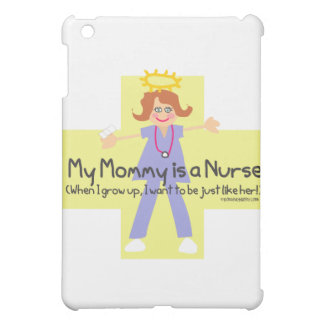 My Mommy is a Nurse 4 iPad Mini Cases