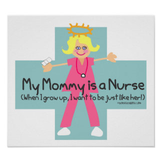 My Mommy is a Nurse Poster