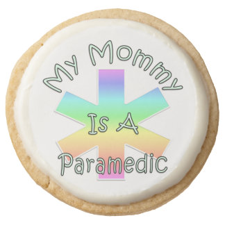 My Mommy Is A Paramedic Round Premium Shortbread Cookie