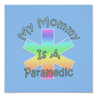 My Mommy Is A Paramedic Poster
