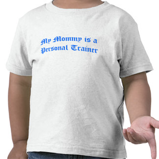 My Mommy is a Personal Trainer Kids Tee