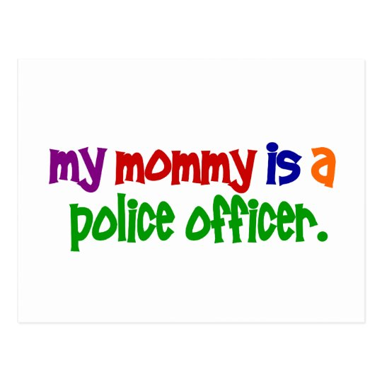 My Mommy Is A Police Officer 1 (Primary) Postcard