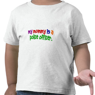 My Mommy Is A Police Officer 1 (Primary) Tees