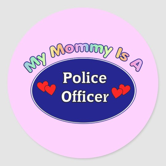 My Mommy Is A Police Officer Classic Round Sticker