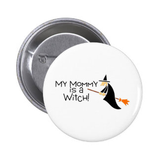 My Mommy Is A Witch Halloween 2 Inch Round Button