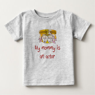 My Mommy is an Actor Infant T-Shirt